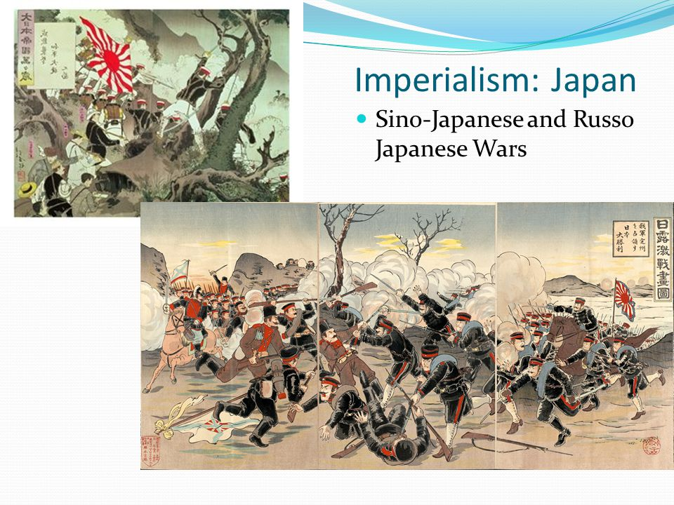 Imperialism: Japan Sino-Japanese and Russo Japanese Wars