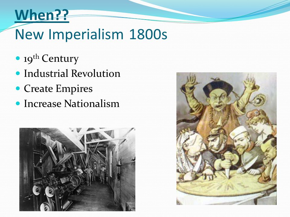 When New Imperialism 1800s 19th Century Industrial Revolution