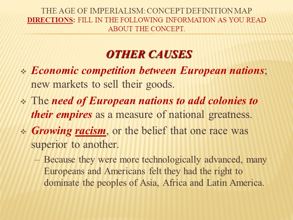 Growing racism, or the belief that one race was superior to another.