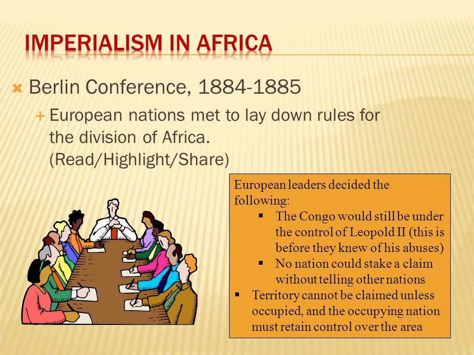 Imperialism in Africa Berlin Conference, 1884-1885