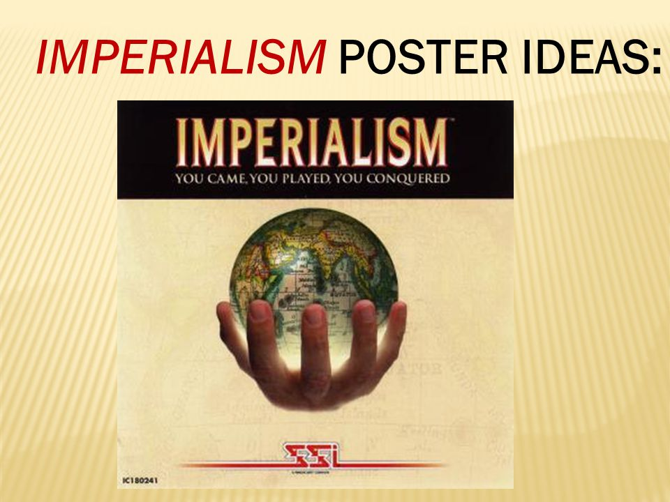 IMPERIALISM POSTER IDEAS: