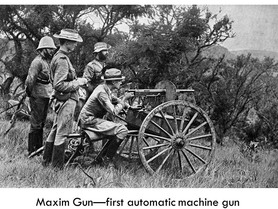 Maxim Gun—first automatic machine gun