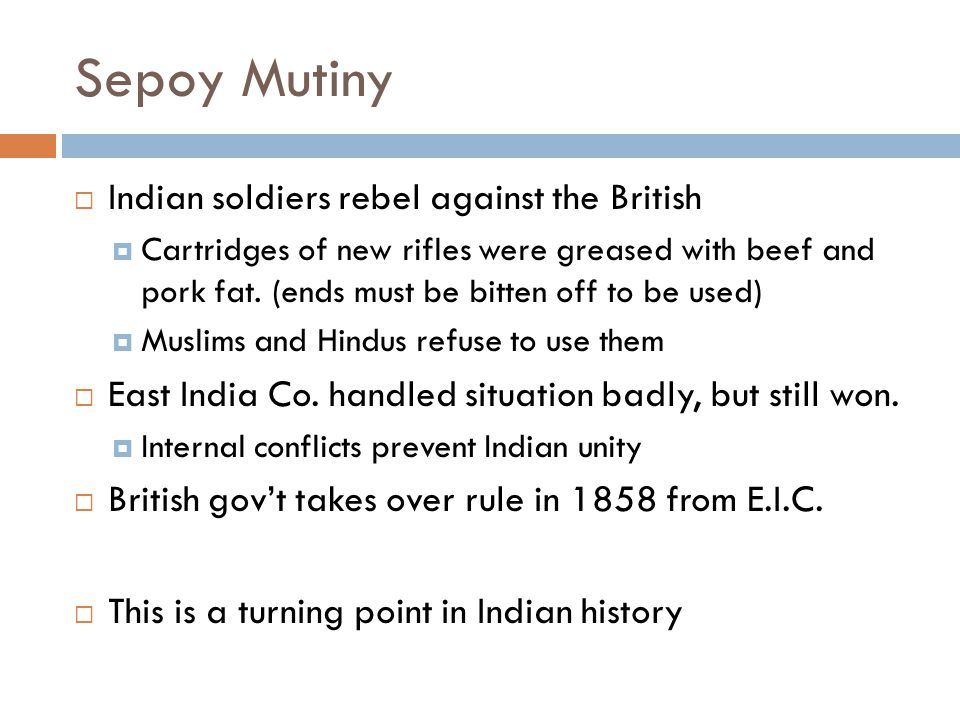 Sepoy Mutiny Indian soldiers rebel against the British