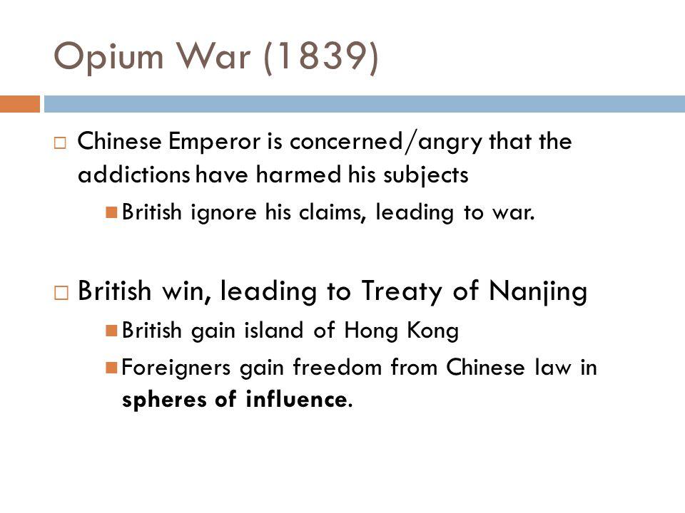 Opium War (1839) British win, leading to Treaty of Nanjing