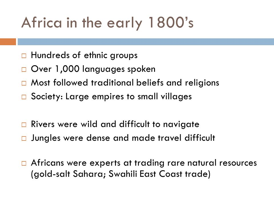 Africa in the early 1800's Hundreds of ethnic groups
