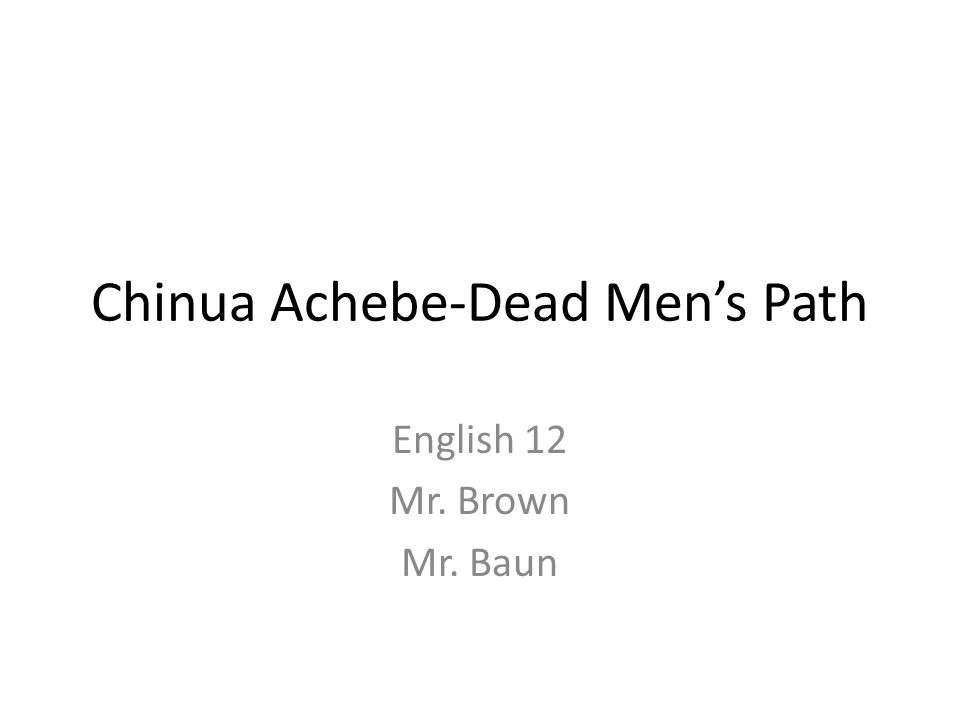 Chinua Achebe-Dead Men's Path