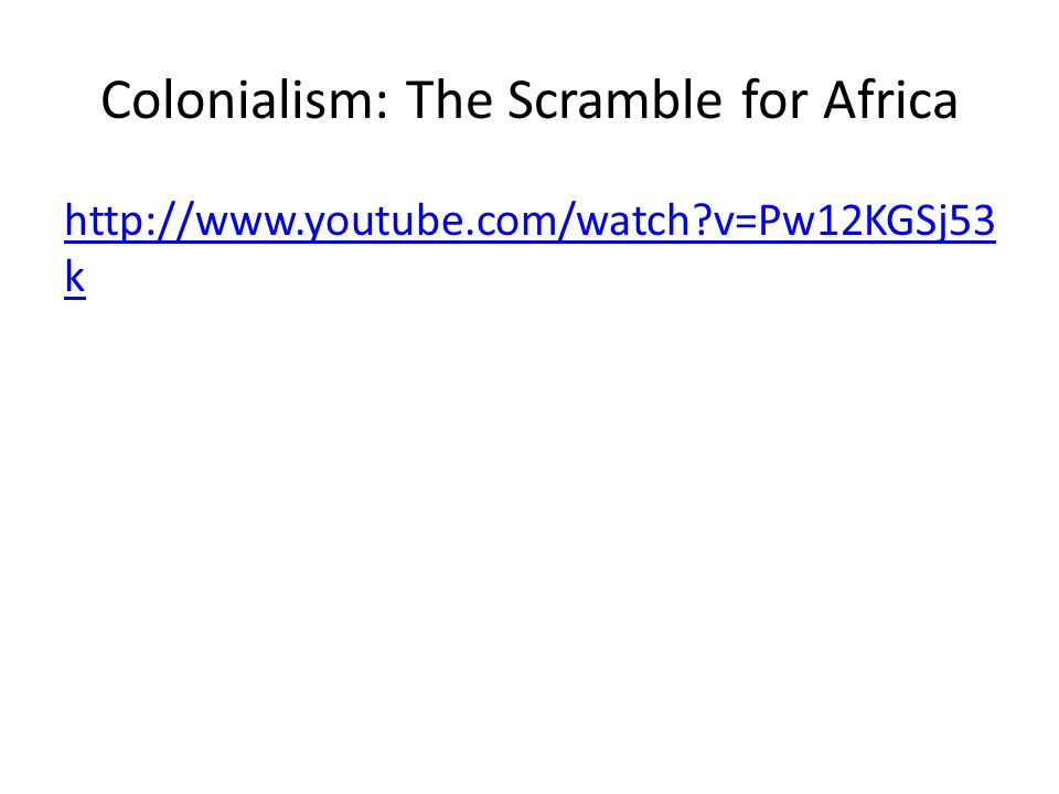 Colonialism: The Scramble for Africa