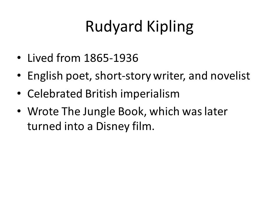 Rudyard Kipling Lived from 1865-1936