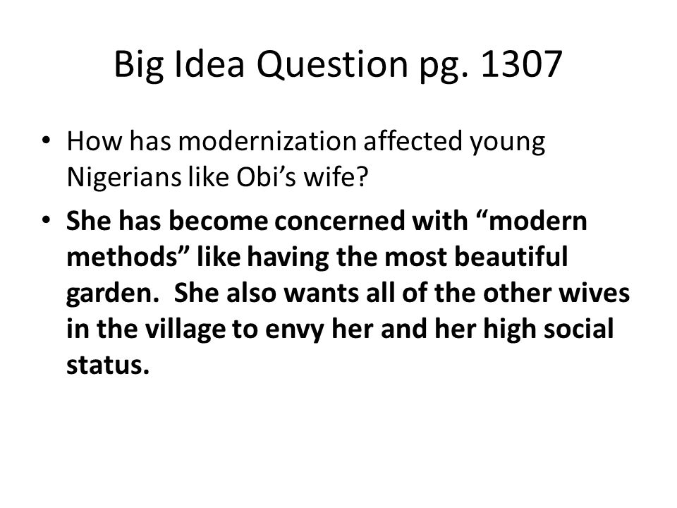 Big Idea Question pg. 1307 How has modernization affected young Nigerians like Obi's wife
