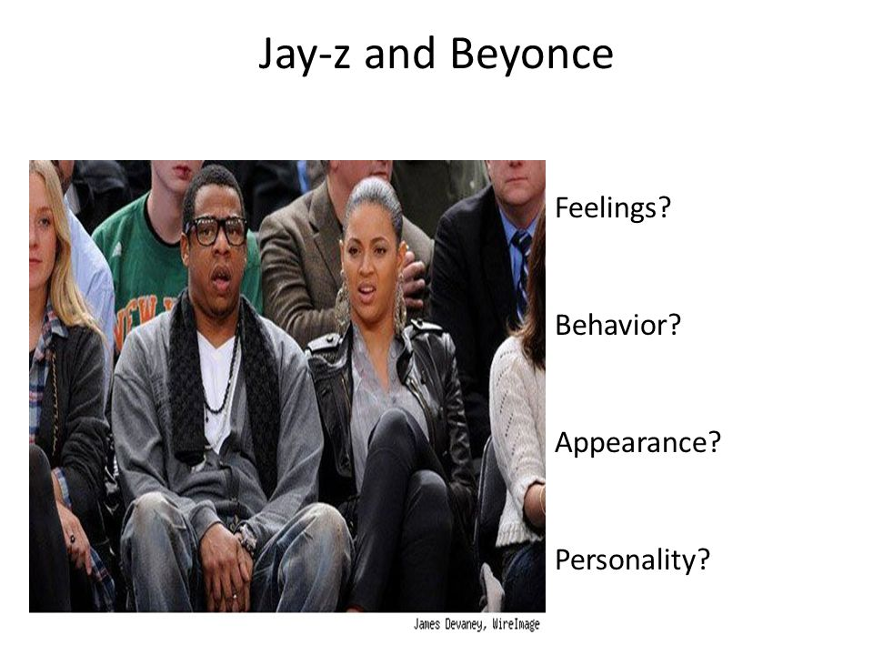 Jay-z and Beyonce Feelings Behavior Appearance Personality