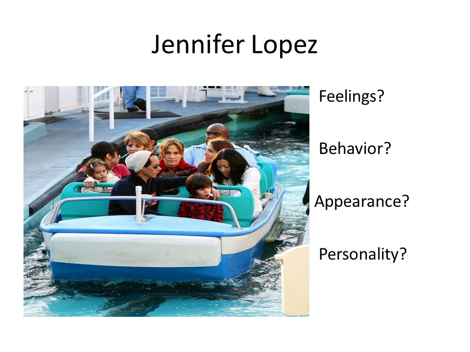 Jennifer Lopez Feelings Behavior Appearance Personality