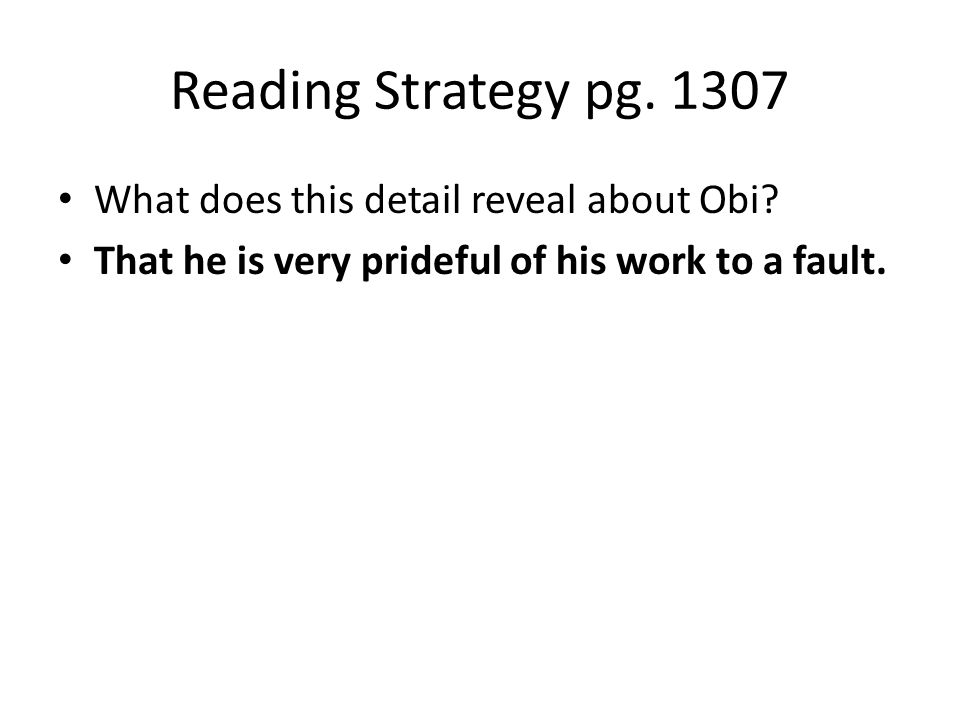 Reading Strategy pg. 1307 What does this detail reveal about Obi