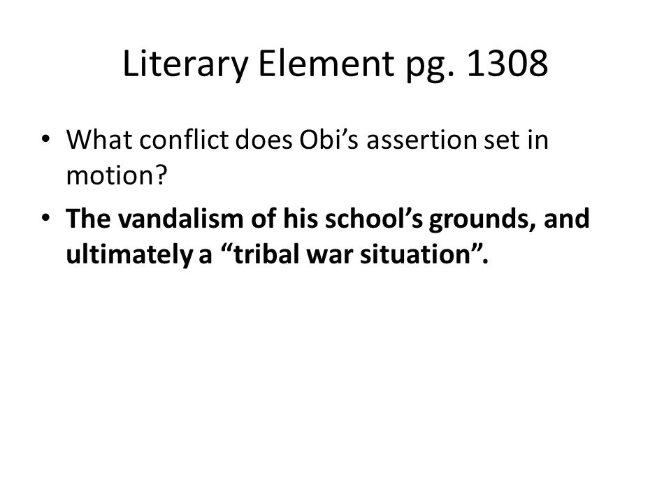 Literary Element pg. 1308 What conflict does Obi's assertion set in motion