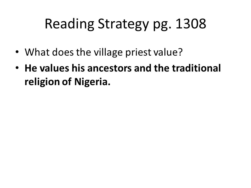Reading Strategy pg. 1308 What does the village priest value