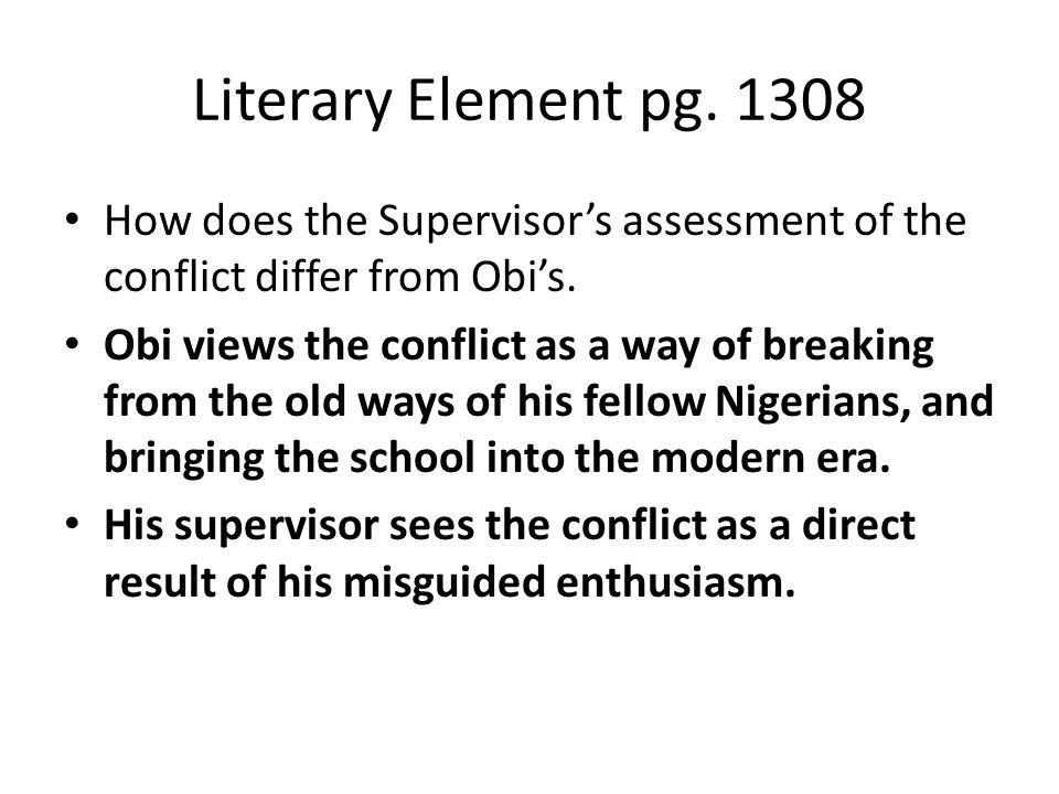 Literary Element pg. 1308 How does the Supervisor's assessment of the conflict differ from Obi's.