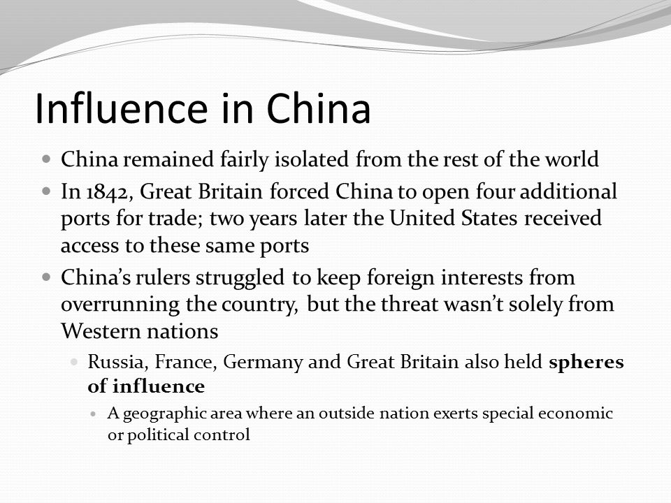 Influence in China China remained fairly isolated from the rest of the world.