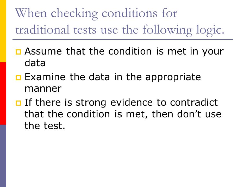 When checking conditions for traditional tests use the following logic.