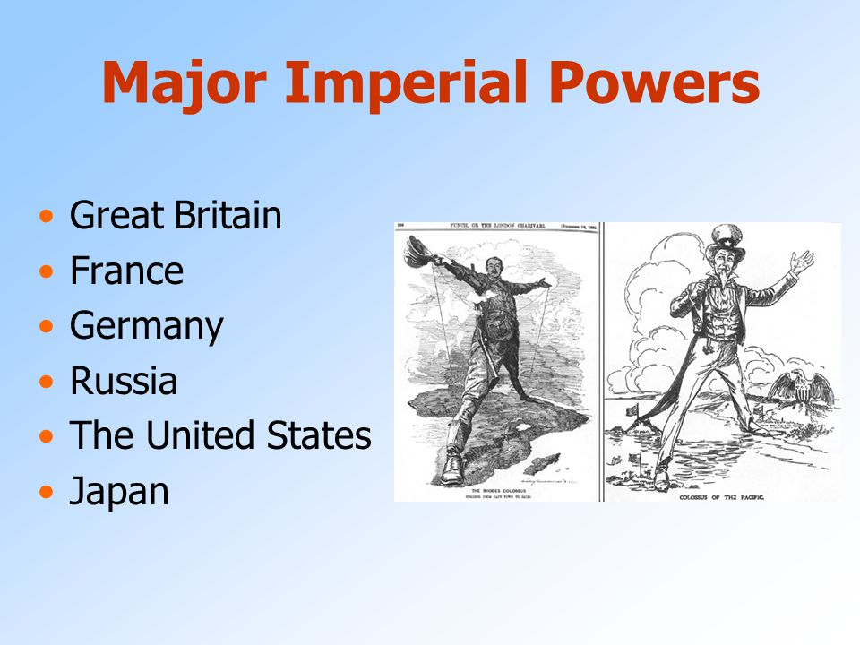 Major Imperial Powers Great Britain France Germany Russia