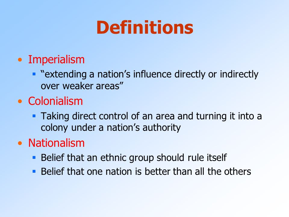 Definitions Imperialism Colonialism Nationalism