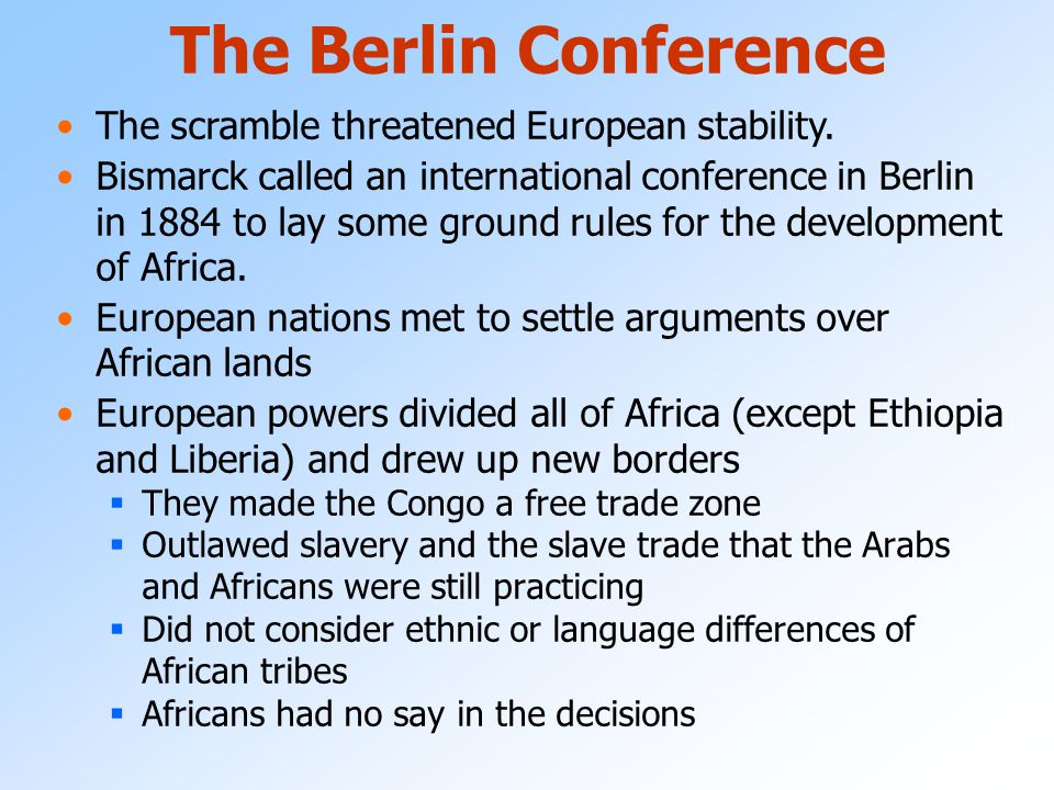 The Berlin Conference The scramble threatened European stability.