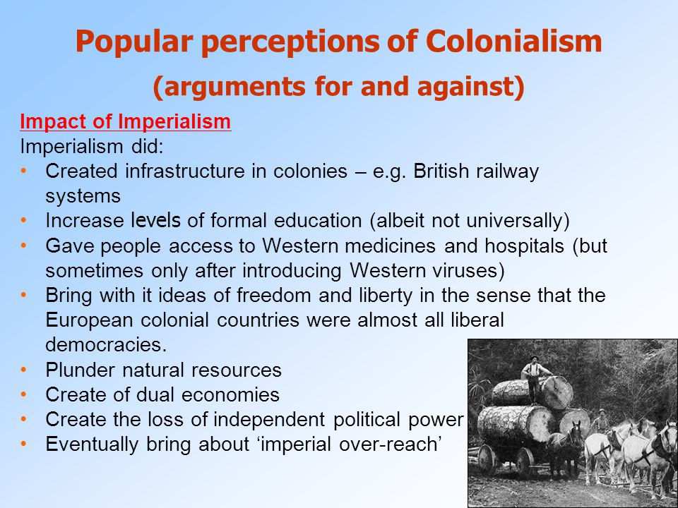 Popular perceptions of Colonialism (arguments for and against)
