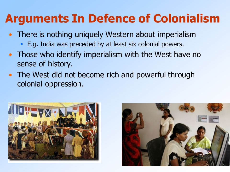 Arguments In Defence of Colonialism