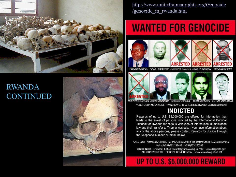 http://www.unitedhumanrights.org/Genocide/genocide_in_rwanda.htm RWANDA CONTINUED