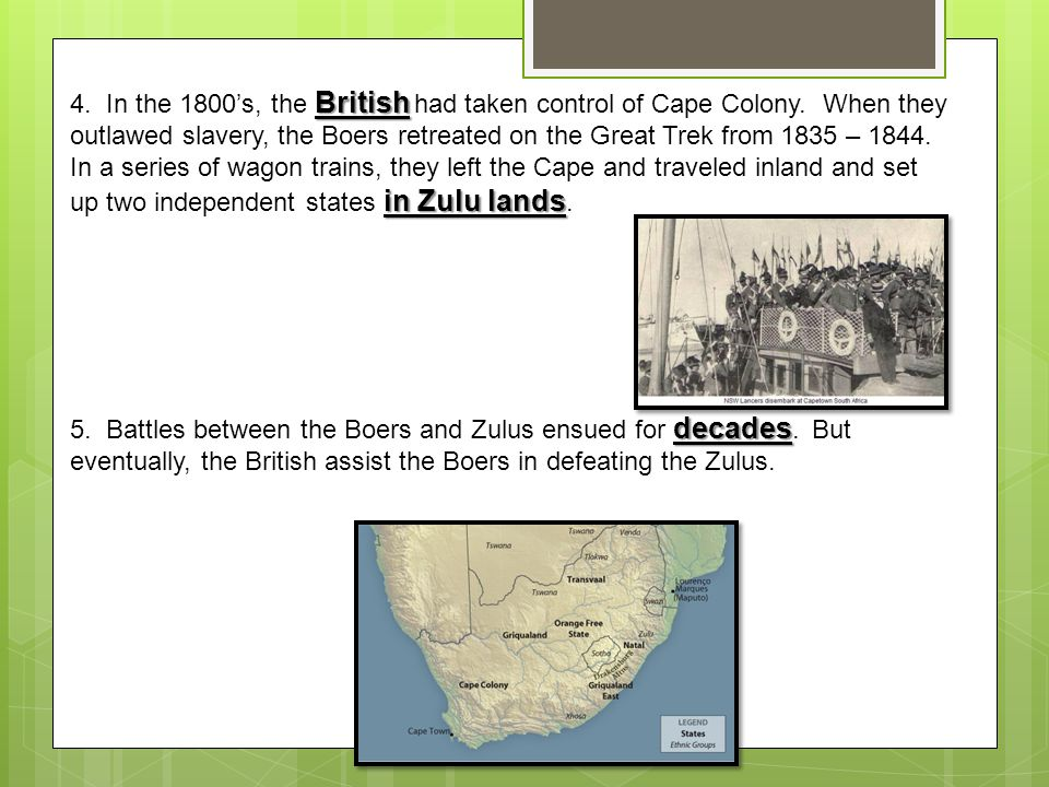 4. In the 1800's, the British had taken control of Cape Colony