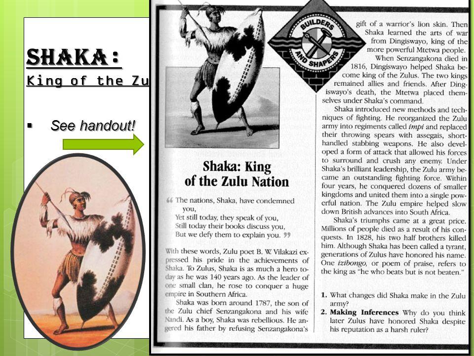 Shaka: King of the Zulu Nation See handout!