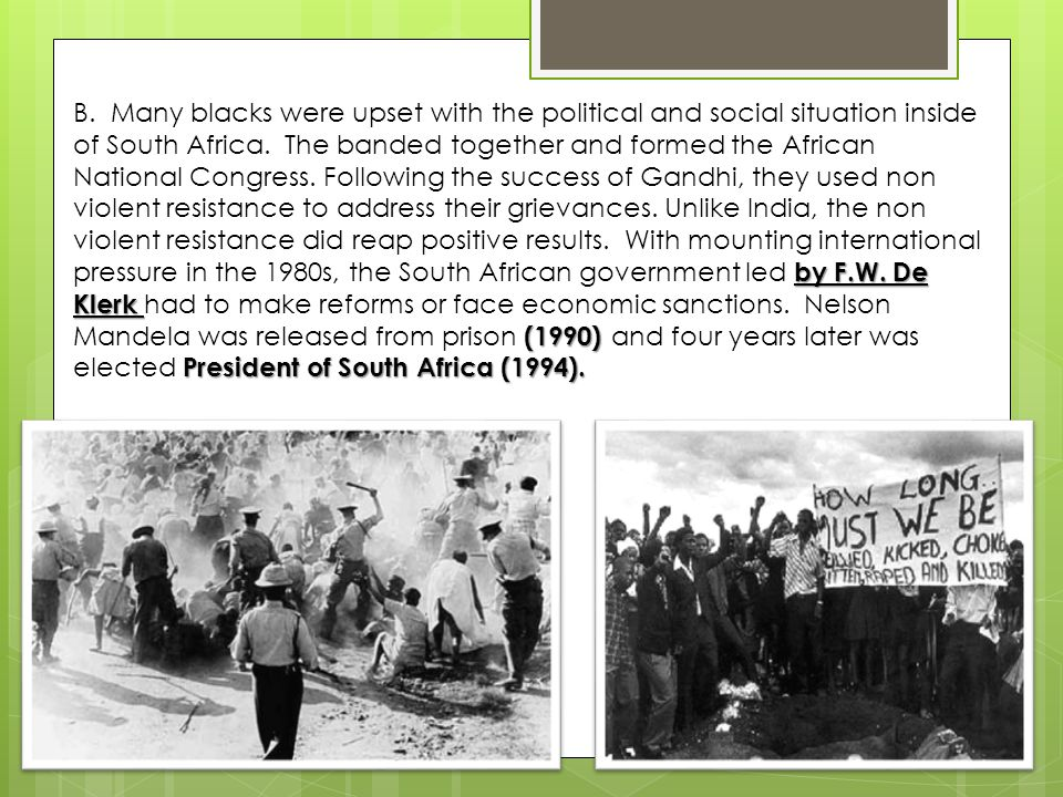 B. Many blacks were upset with the political and social situation inside of South Africa.