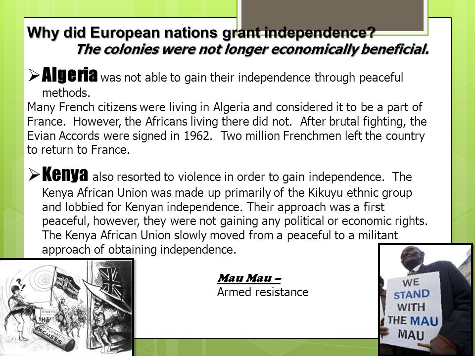 Why did European nations grant independence