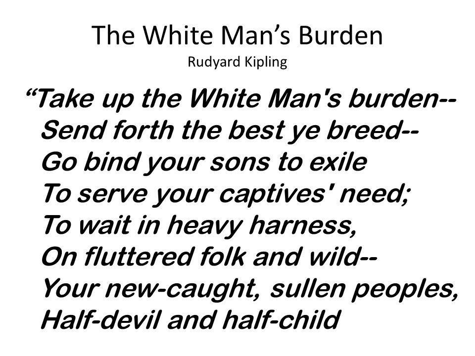 The White Man's Burden Rudyard Kipling