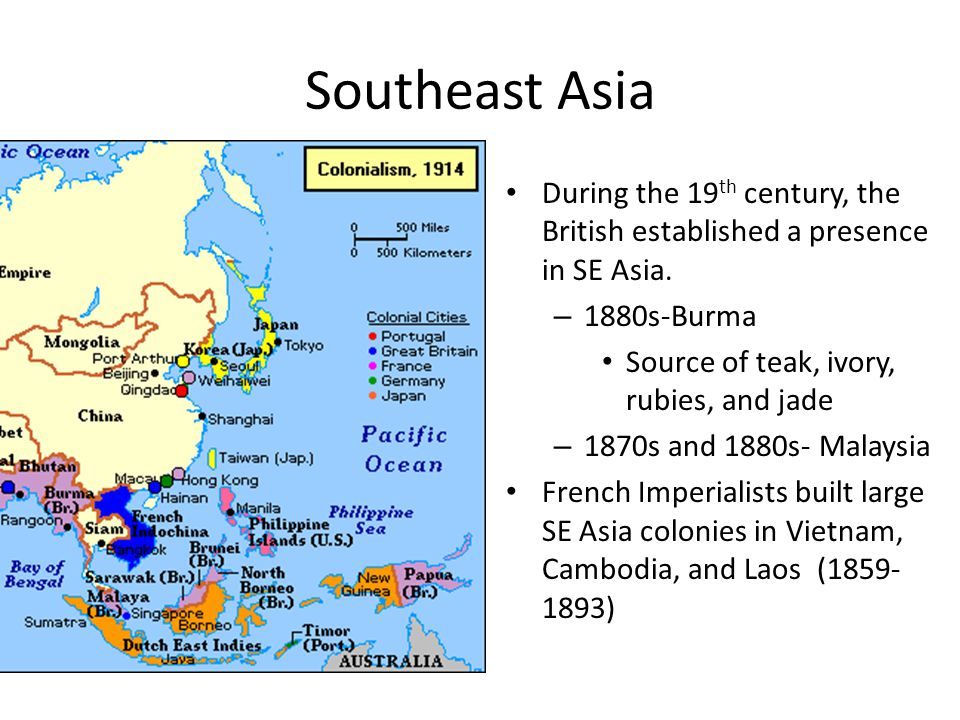 Southeast Asia During the 19th century, the British established a presence in SE Asia. 1880s-Burma.