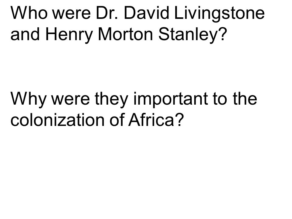 Who were Dr. David Livingstone and Henry Morton Stanley
