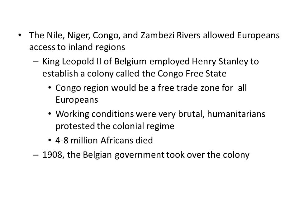 The Nile, Niger, Congo, and Zambezi Rivers allowed Europeans access to inland regions