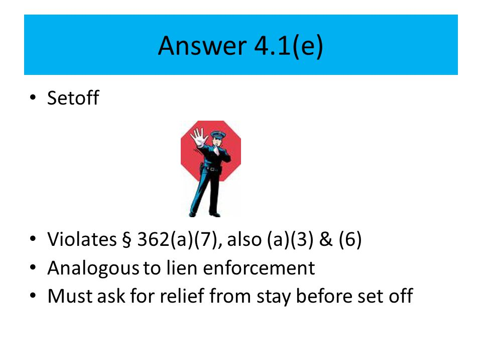 Answer 4.1(e) Setoff Violates § 362(a)(7), also (a)(3) & (6)