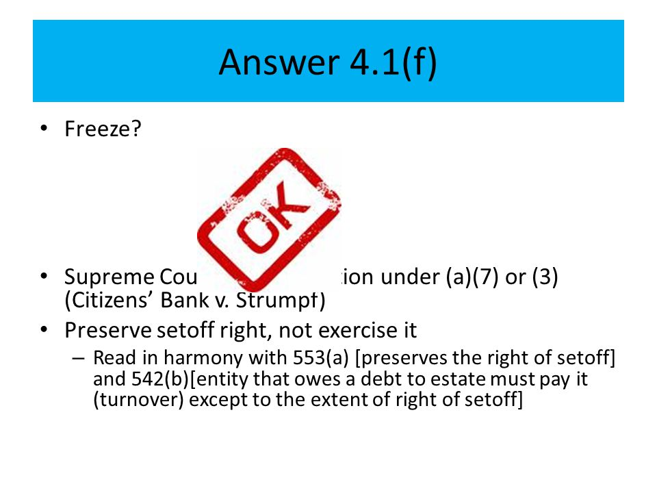 Answer 4.1(f) Freeze Supreme Court held ≠ violation under (a)(7) or (3) (Citizens' Bank v. Strumpf)