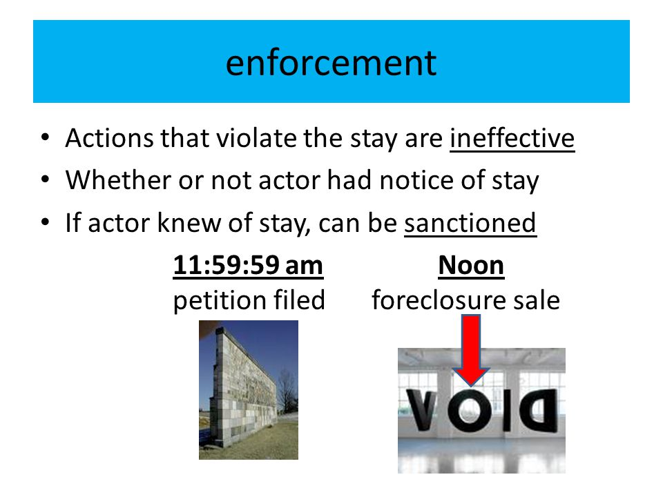 enforcement Actions that violate the stay are ineffective
