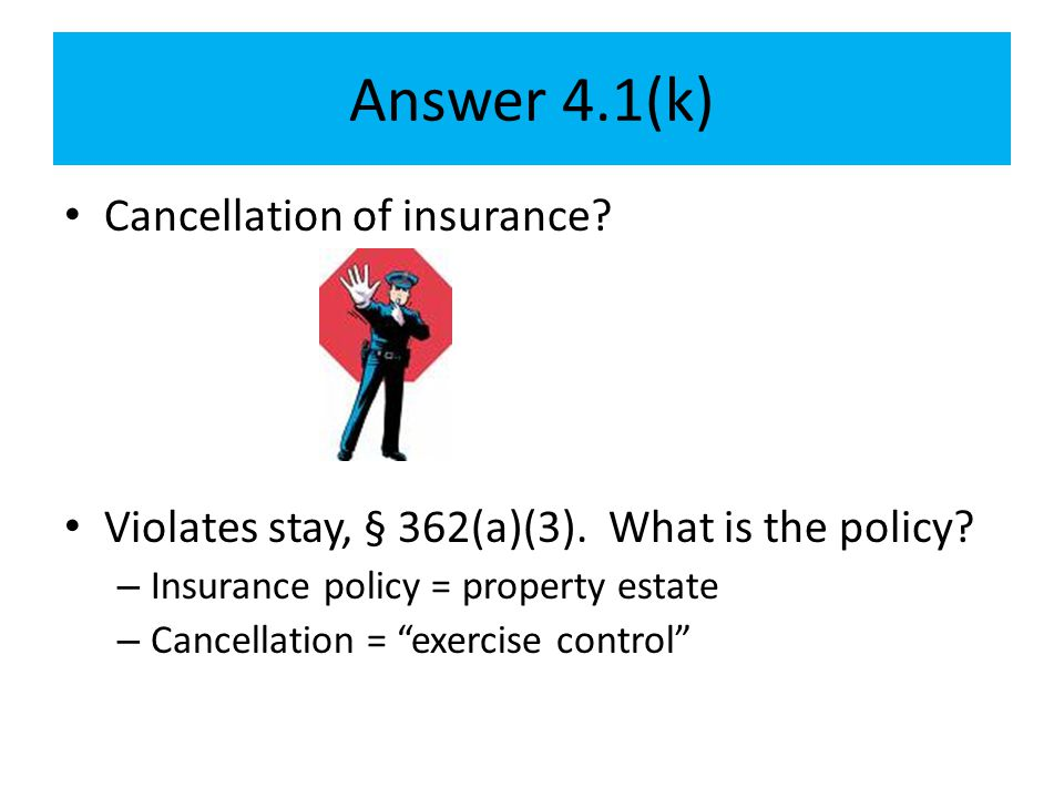 Answer 4.1(k) Cancellation of insurance
