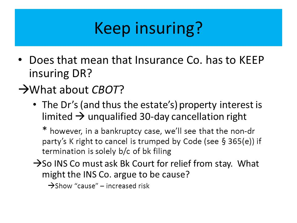 Keep insuring Does that mean that Insurance Co. has to KEEP insuring DR What about CBOT