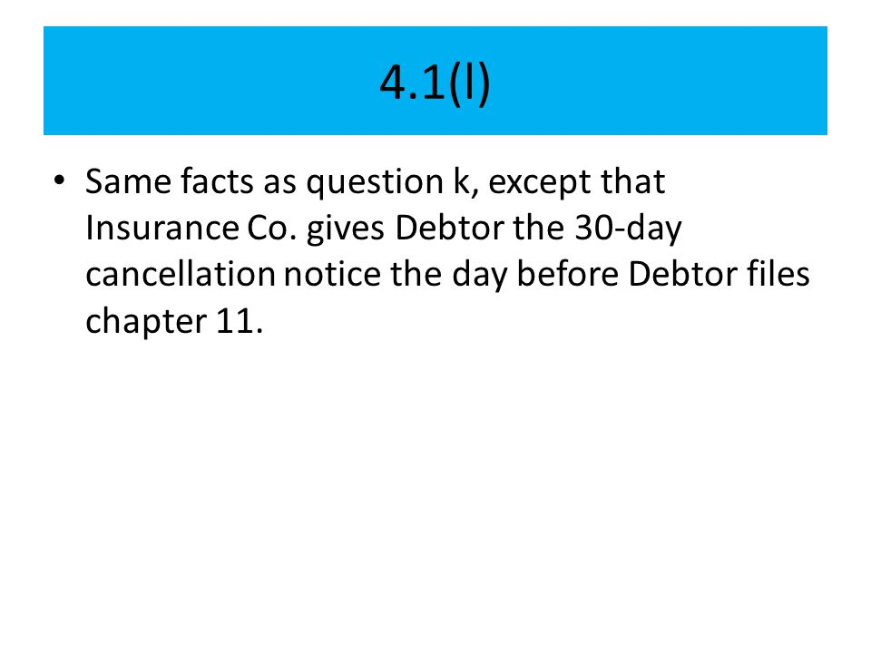 4.1(l) Same facts as question k, except that Insurance Co.