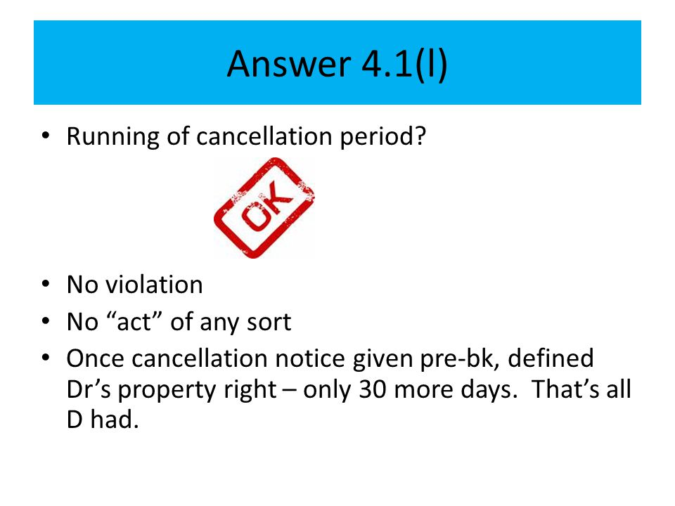 Answer 4.1(l) Running of cancellation period No violation