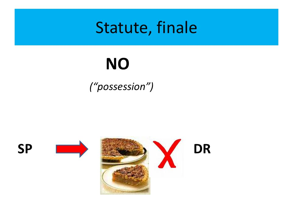 Statute, finale NO ( possession ) SP DR