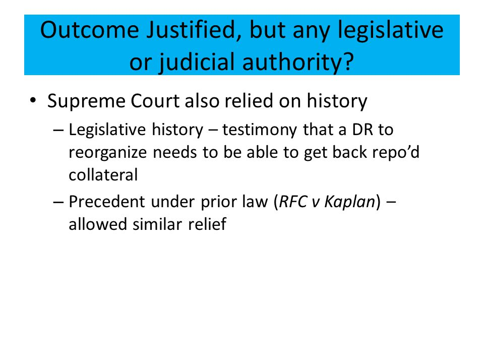 Outcome Justified, but any legislative or judicial authority