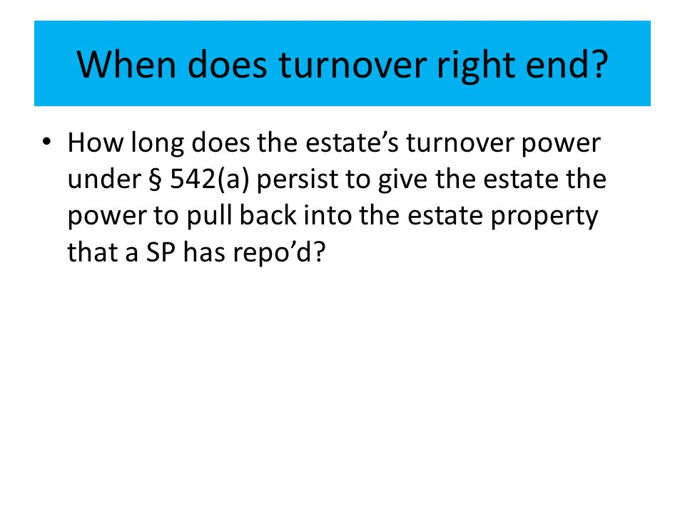 When does turnover right end