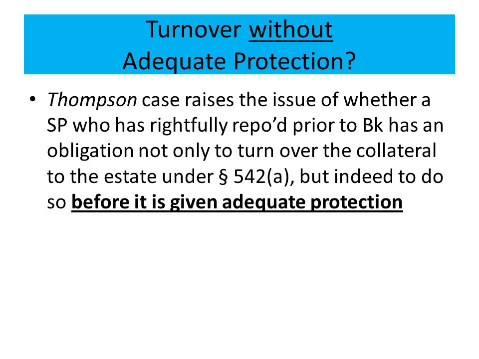 Turnover without Adequate Protection