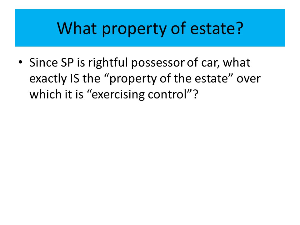 What property of estate