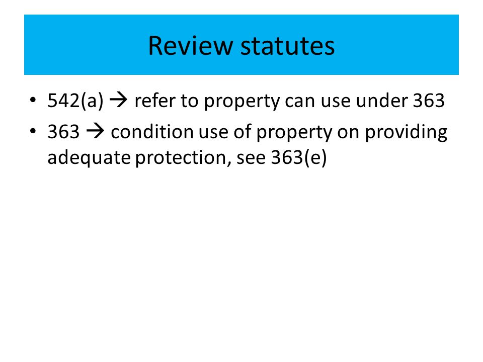 Review statutes 542(a)  refer to property can use under 363