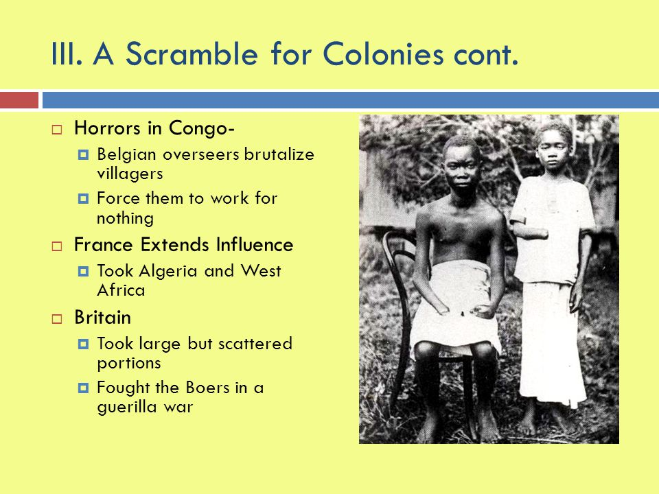 III. A Scramble for Colonies cont.