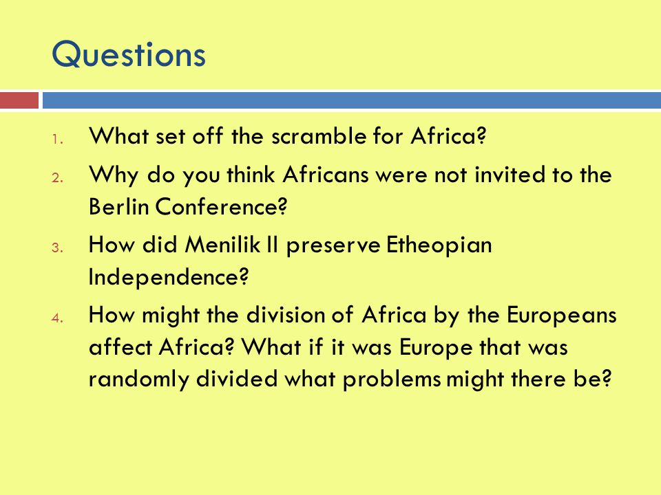 Questions What set off the scramble for Africa